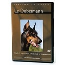 Le Dobermann - DVD Passion du chien