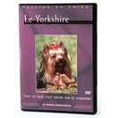Le Yorshire - DVD Passion du chien